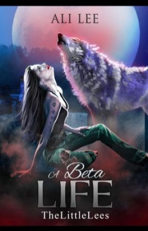 A Beta Life (Completed) by TheLittleLees