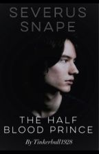 Severus Snape: The Half Blood Prince by Tinkerbull1928