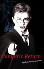 Vampiric Return // Tomarry Fanfiction by Black_Moon_And_Stars