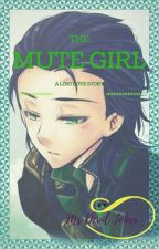 The Mute Girl (Loki Love Story)[ON HOLD] by MsDevilJoker
