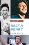 HALF A HEART (NIALL HORAN)   ✔️ cover