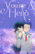 You're A Hero || ShinFemDeku by nana_academia1002