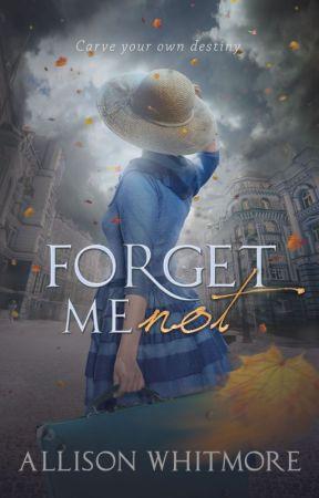 Forget Me Not, Books I, II and III by AllisonWhitmore