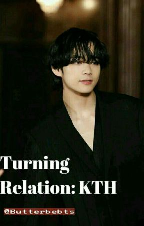 Turning Relation  (Taehyung X Reader)✔ by butterbebts