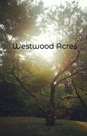 Westwood Acres by KMLangdon