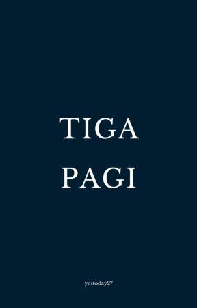 TIGA PAGI by yestoday27
