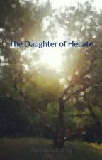 Daughter of Hecate by Applesstorys