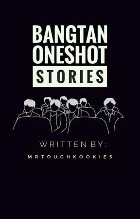 •| BTS ONESHOTS |• by mrtoughkookies