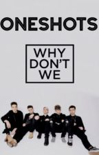 Why Don't We • Oneshots by mandi_the_fangirl