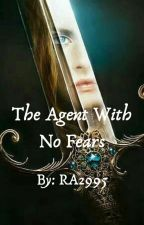 The Agent With No Fears ✔ by RA2995