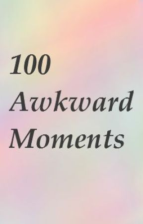 100 Awkward Moments by tenrecs