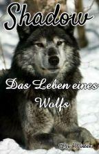 Shadow - Das Leben eines Wolfs by BuecherFanLiv