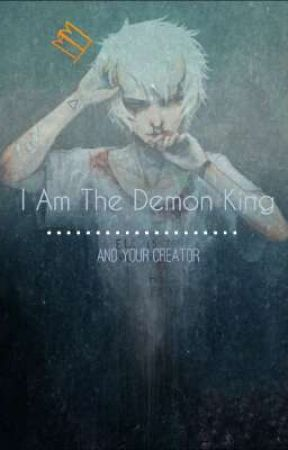 I Am The Demon King and Your Creator by Little_Miss_Fujoshi
