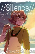 //Silence// Pidge x Male! Reader by PhoenixAlikan