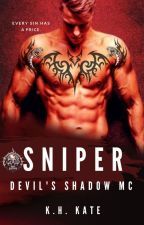 SNIPER (DEVIL'S SHADOW MC, BOOK 2) by xxKatVxx