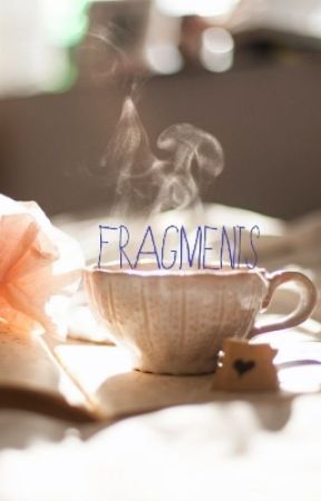 Fragments  by lIDayDreamerIl