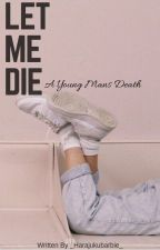 Let Me Die A Young Mans Death ⇩  Summer Of 84. [COMPLETED] by _HarajukuBarbie_