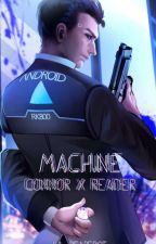 Machine //Conner X Reader by Lil_Reaper05