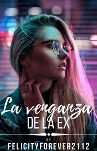 La venganza de la ex © cover