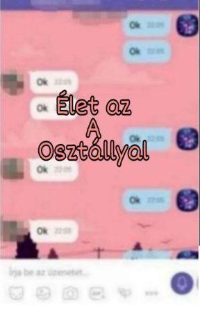 Élet Az A Osztállyal ✔ by 992005book