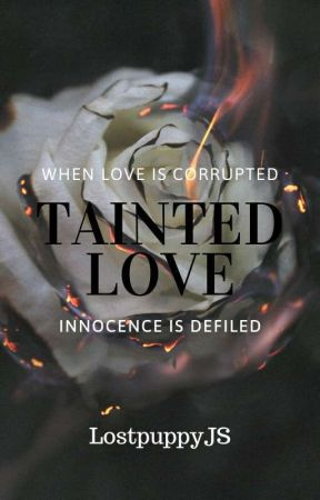 Tainted Love by LostpuppyJS