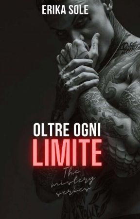 OLTRE OGNI LIMITE (the mystery series) by storiesconosciute