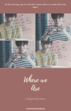 Where we are [JeongChan FF] ✔ by AverageFangirl220