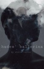 Hades' Ballerina by Aliciacarter2002