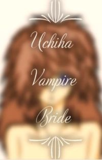 Uchiha Vampire Bride {Completed} cover