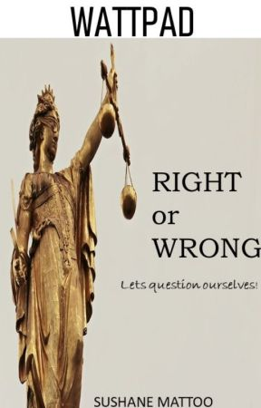 Right or Wrong by AMANmattoo