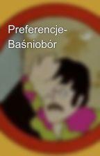 Preferencje- Baśniobór by Homunculus_jebany