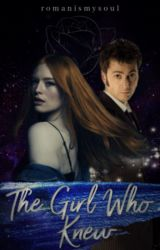 The Girl Who Knew   doctor who (Book 2) by romanismysoul