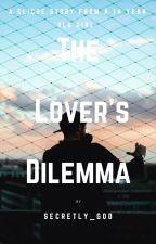 The Lover's Dilemma by Secretly_God