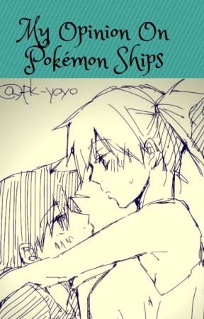 My Opinion On Pokémon Ships by KasumixSatoshi