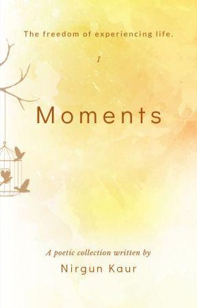 Moments ✔️ by nirgunkaur