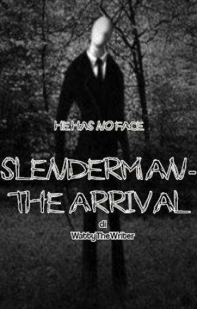 Slenderman- The Arrival (il prequel del videogioco) by WattiaTheWriter