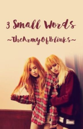 3 Small words  Chaelisa- COMPLETE by jnkluvr