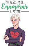 10 Pasos para enamorar a Potter | Drarry/Harco cover