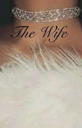 The Wife by boujee_15