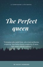 The Perfect Queen by radxLord