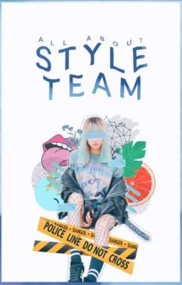 Đọc truyện ALL ABOUT STYLE TEAM