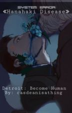 ≪Hanahaki Disease≫ Detroit: Become Human by bakugousmassivebicep