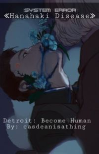 ≪Hanahaki Disease≫ Detroit: Become Human cover