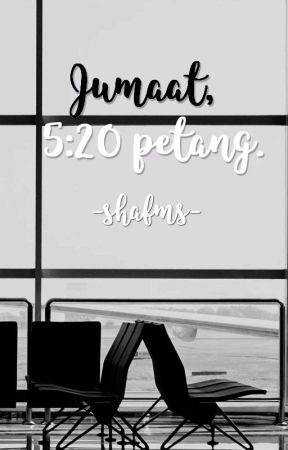 Jumaat, 5:20 petang. by shafms