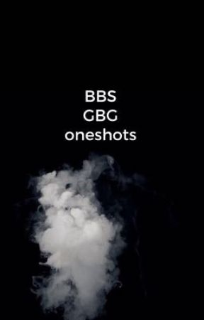 bbs / gbg one shots ! by cavely__