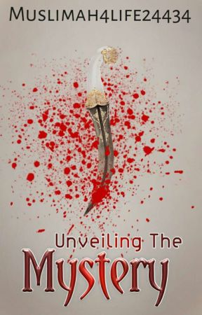 Unveiling The Mystery (A Muslim Romance) (ONGOING) by muslimah4life24434
