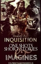 Dragon Age Inquisition Shorts and Imagines by UlfricOakenshield