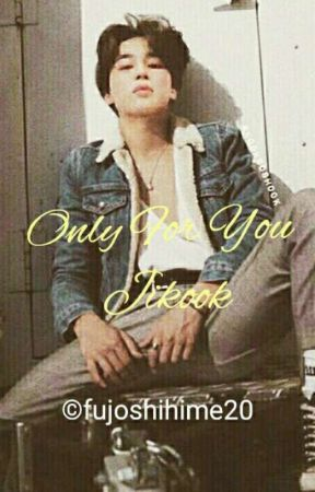 Only For You |Jikook| by fujoshihime20