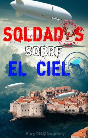 SOLDADOS SOBRE EL CIELO by Nogenry
