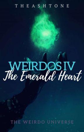 Weirdos IV: The Emerald Heart by TheAshtone